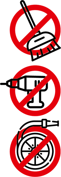 No brooms, high-speed power tools or high-pressure hoses